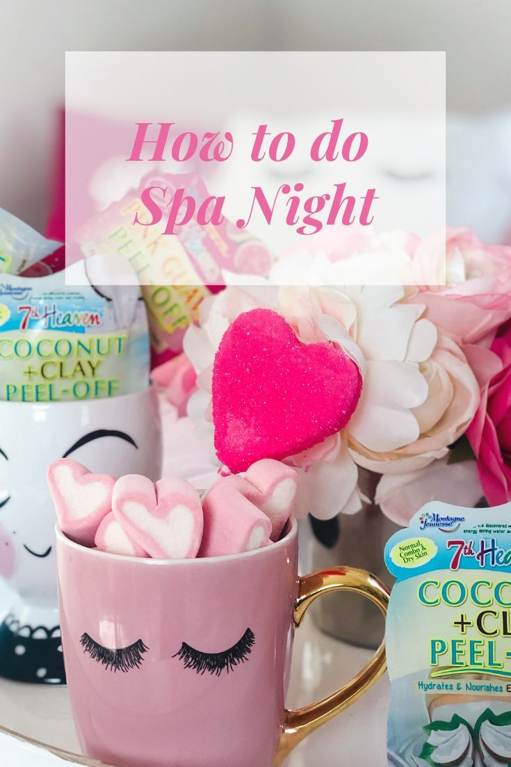 How To Treat Yourself Spa Night Spa Day Party Diy