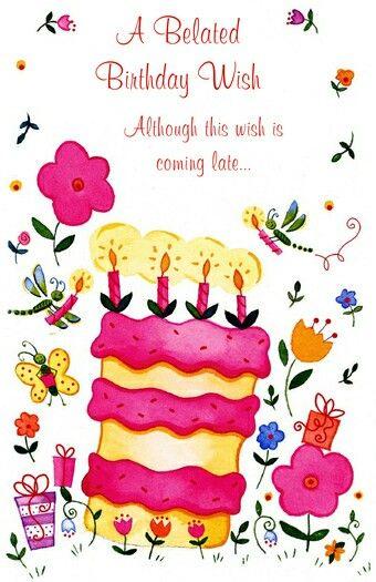 Belated Happy Bday Belated Birthday Wishes Happy Belated
