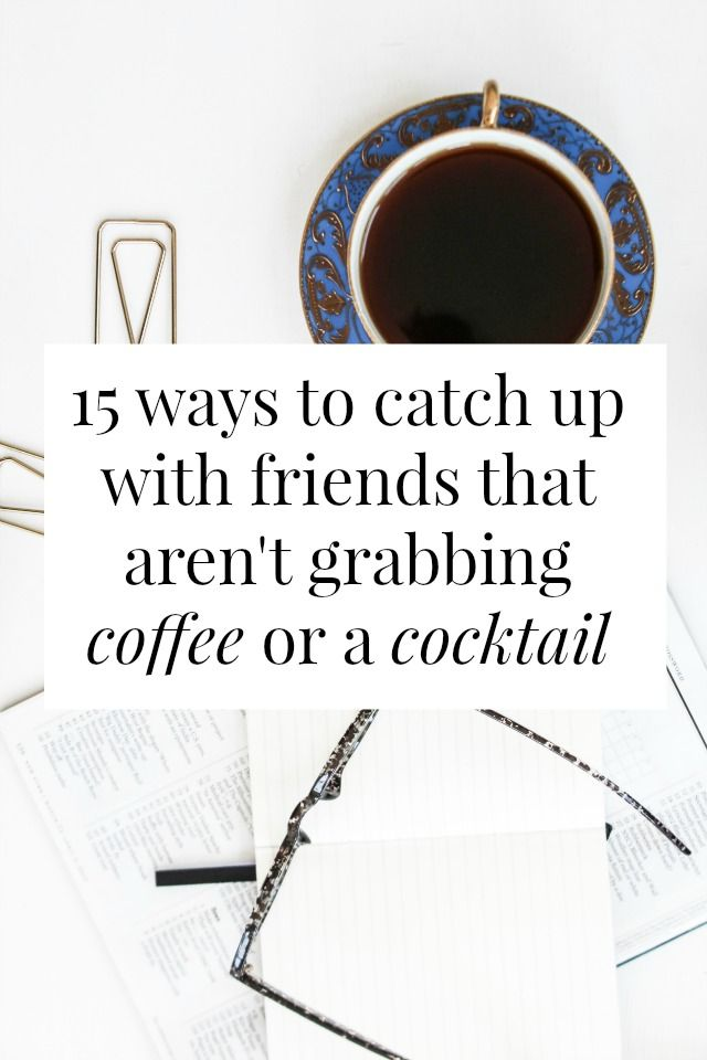 Want to deepen and strengthen your friendships There are lots of ways to catch up with your friends that are more meaningful than grabbing coffee