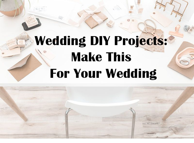 Wedding Diy Projects Make This For Your Wedding Perfect Wedding Guide Bliss Wedding Planning Blog In 2020 Diy Wedding Projects Diy Wedding Perfect Wedding Guide