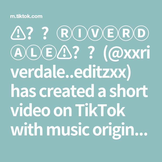 Xxriverdale Editzxx Has Created A Short Video On Tiktok With Music Original Sound Greenscreen Singing Videos Greenscreen Riverdale