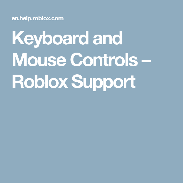Keyboard and Mouse Controls – Roblox Support | Roblox | Mice control