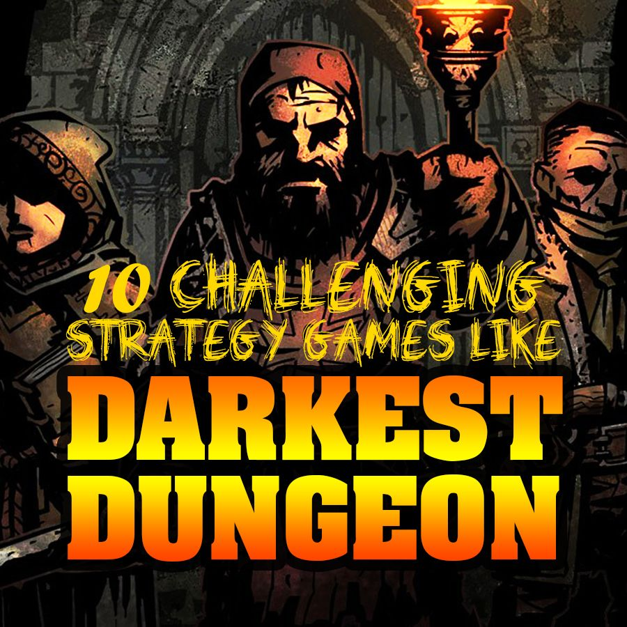 Here are 10 awesome strategy games like Darkest Dungeon