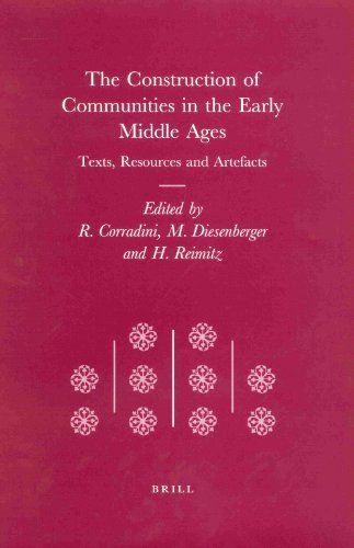 Library Genesis: Richard Corradini, Max Diesenberger, Helmut Reimitz - The Construction of Communities in the Early Middle Ages: Texts, Resources and Artifacts (Transformation of the Roman World)