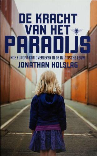 De kracht van het paradijs - Jonathan Holslag