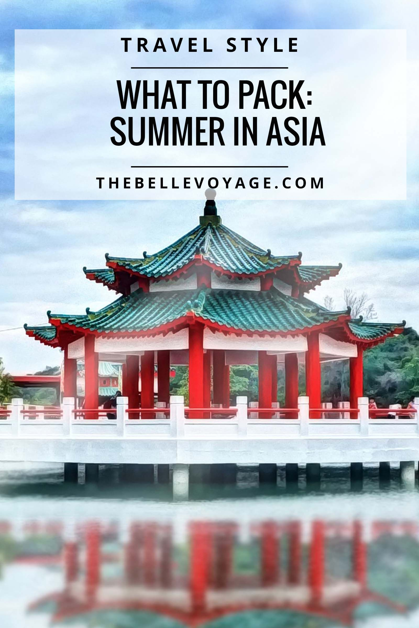 What To Pack For Asia In July With Images Packing List For Travel Summer Packing Lists What To Pack