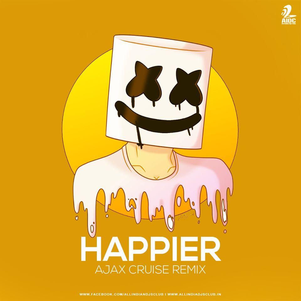 Happier (Remix) Marshmello Dj Ajax Cruise Remix