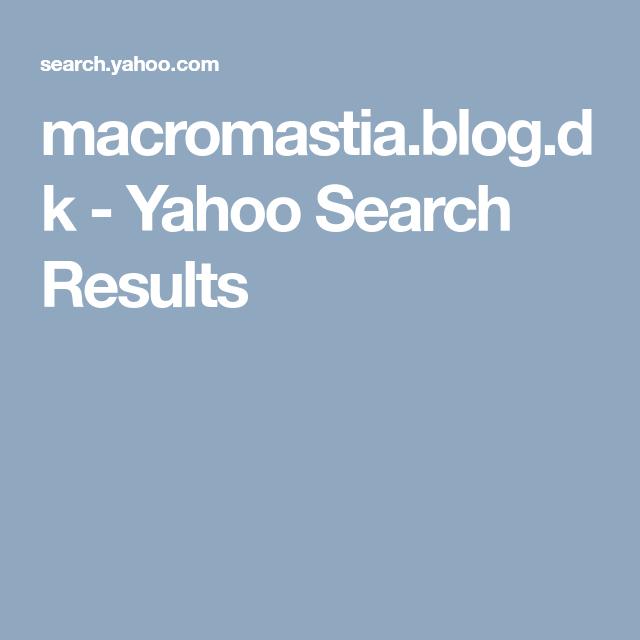 Macromastia.blog.dk - Yahoo Search Results