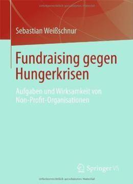 Fundraising Gegen Hungerkrisen: Aufgaben Und Wirksamkeit Von Non-profit-organisationen