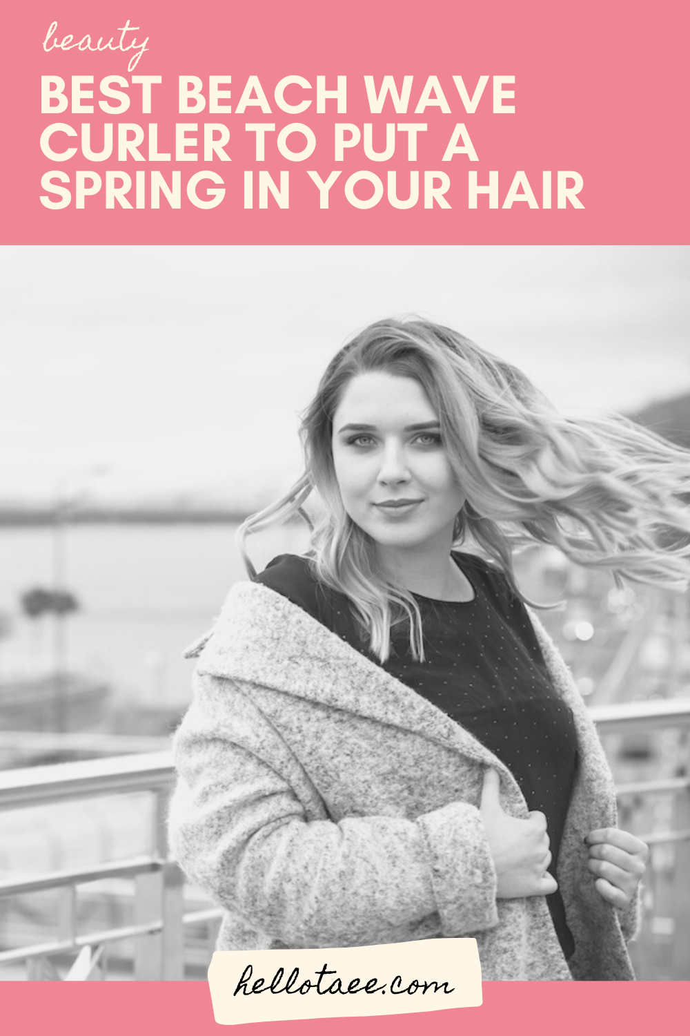 Best Beach Wave Curler To Put A Spring In Your Hair Hello Taee Beach Wave Curler Beach Wave Hair Perfect Beach Waves