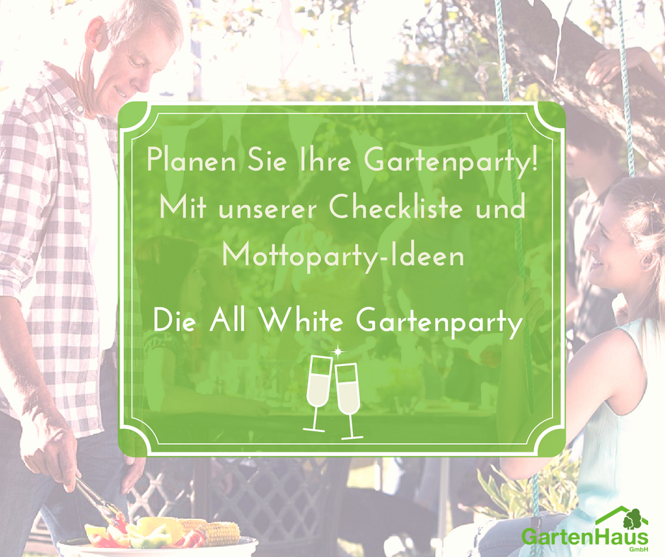 gartenparty planen unsere checkliste f r ihre party im garten all white party mottoparty. Black Bedroom Furniture Sets. Home Design Ideas