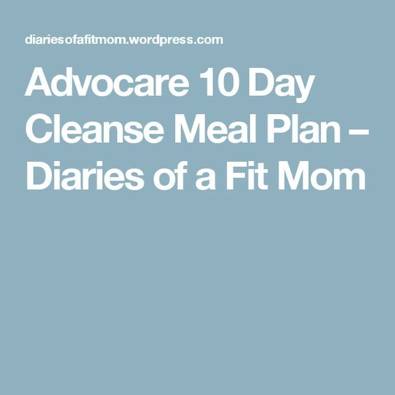 Advocare 10 Day Cleanse Meal Plan | 10 day cleanse ...