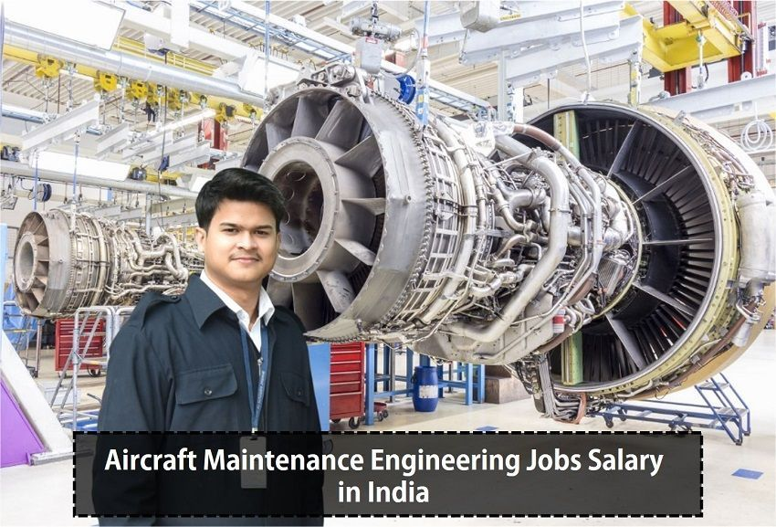 Aircraft maintenance engineering jobs salary in india is