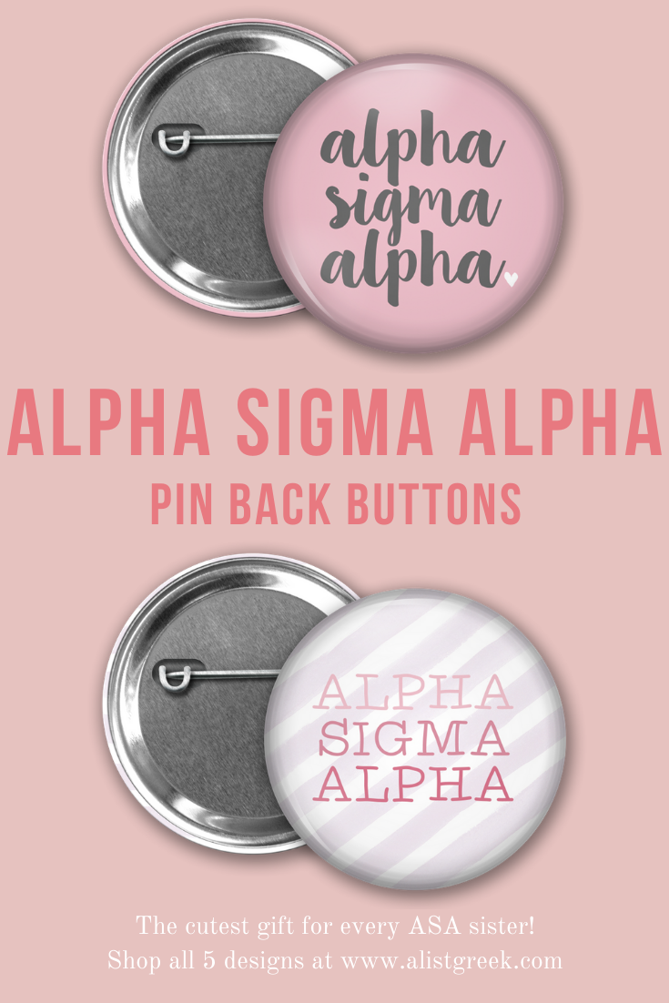 Alpha Sigma Alpha Button Set  AList Greek Designs Rep your Alpha Sigma Alpha sisterhood on your backpack tote or ASA apparel with this set of 5 adorable ASA pinback butto...