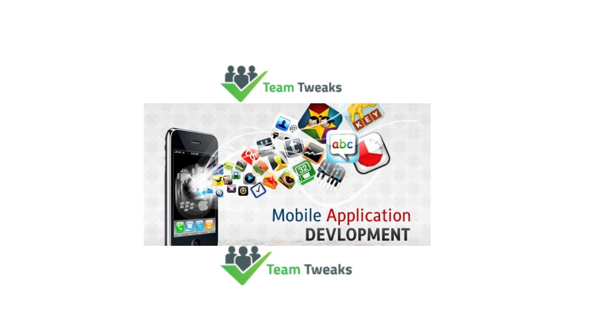 Team tweaks is the best mobile app development