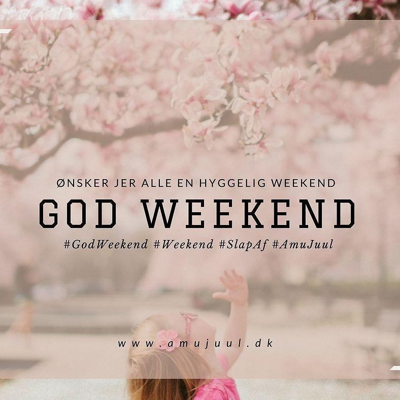 ha en god weekend