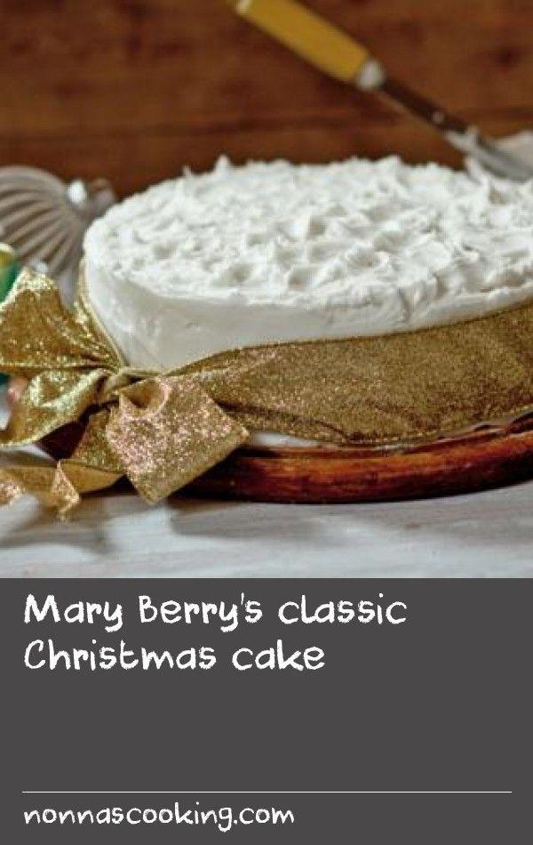 Mary Berry S Classic Christmas Cake Recipe Delicious Cake Recipes Cake Christmas Cake Recipes