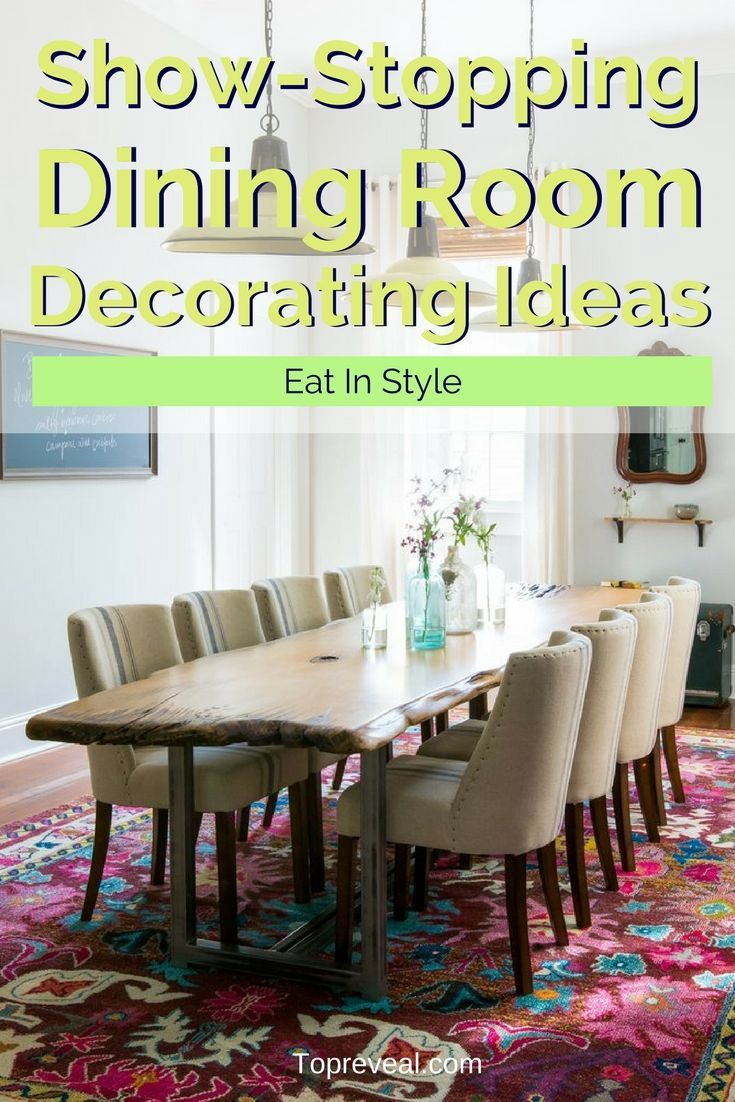 Show-Stopping Dining Room Decorating Ideas: Eat In Style ...