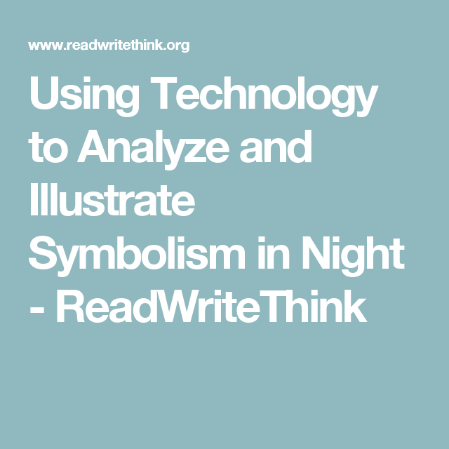 Using Technology To Analyze And Illustrate Symbolism In Night
