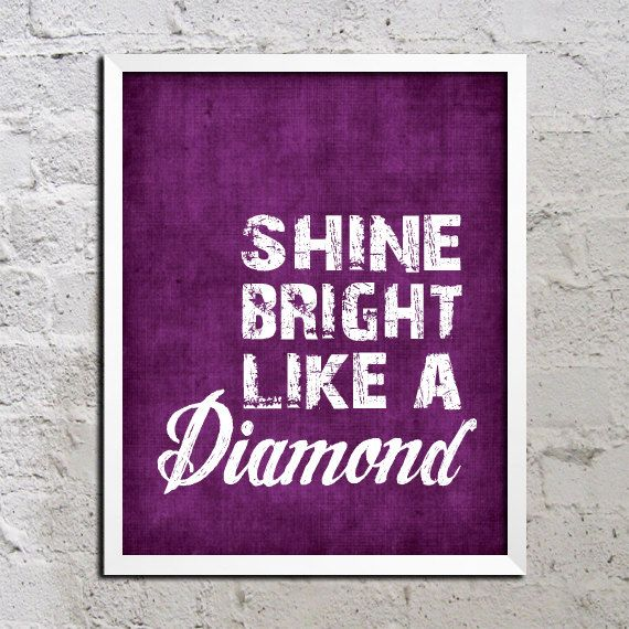 Inspiring Song Lyrics: Shine Bright Like A Diamond Motivational Inspirational