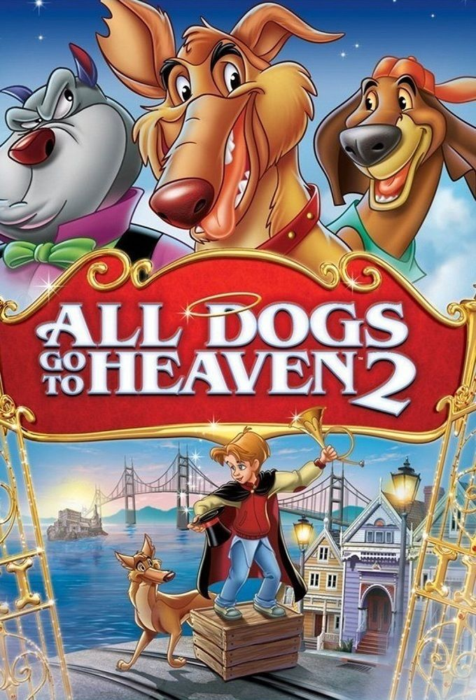 Click Image To Watch All Dogs Go To Heaven 2 1996 All Dogs