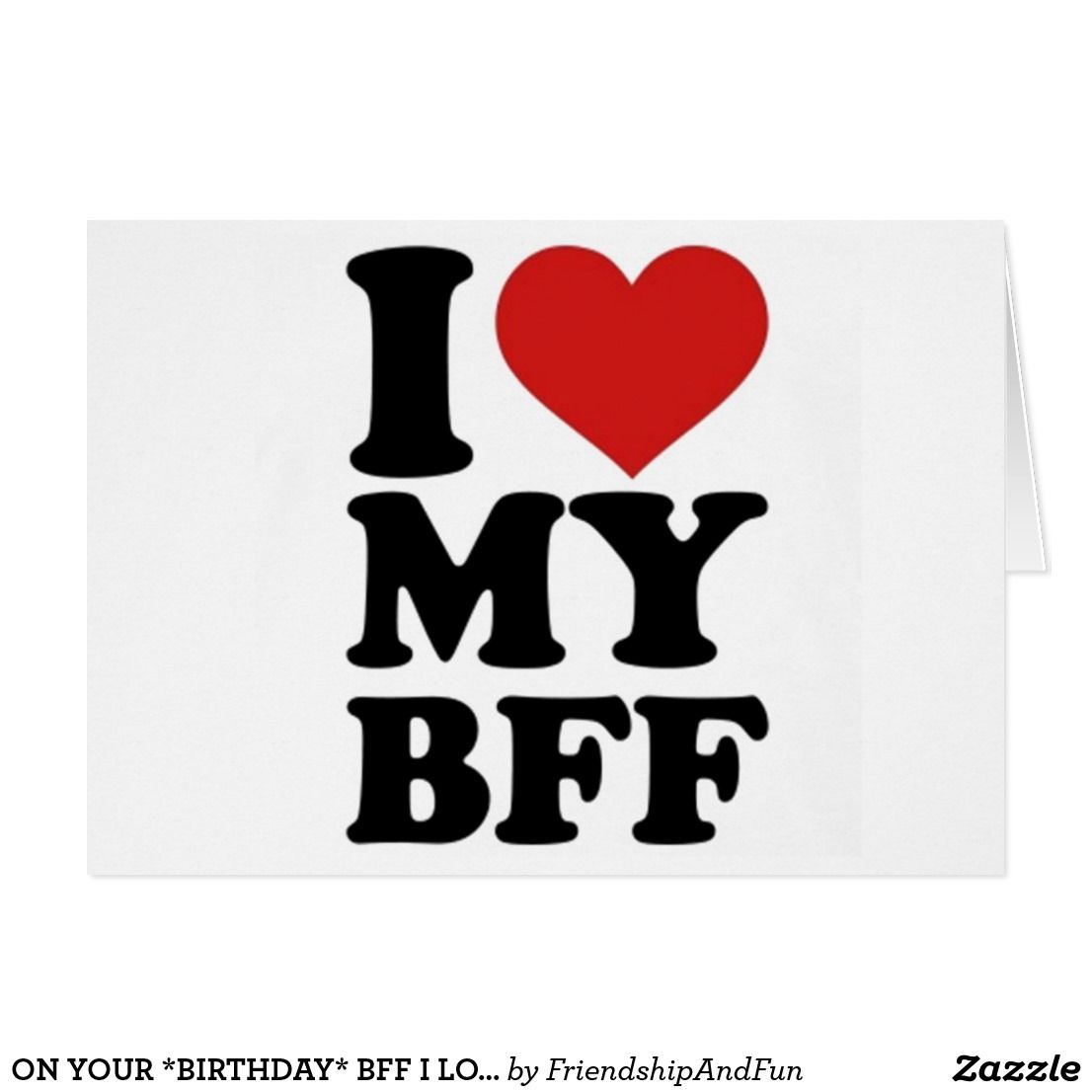 On your *birthday* bff i you (always) card | Bff