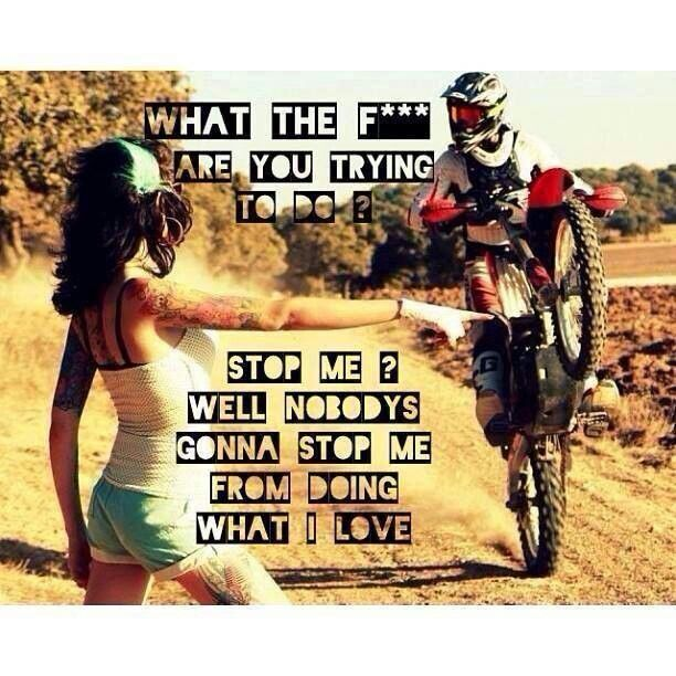 Motocross We All Love It Dirt Bike Quotes Bike Quotes Dirtbikes