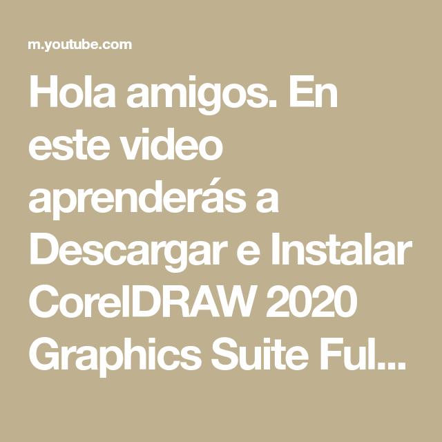 Hola Amigos En Este Video Aprenderás A Descargar E Instalar Coreldraw 2020 Graphics Suite Full Español Gratis Licencia Para Siemp En 2021 Español Para Siempre Videos