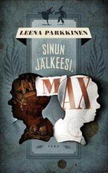 Sinun jälkeesi, Max | Kirjasampo.fi - kirjallisuuden kotisivu
