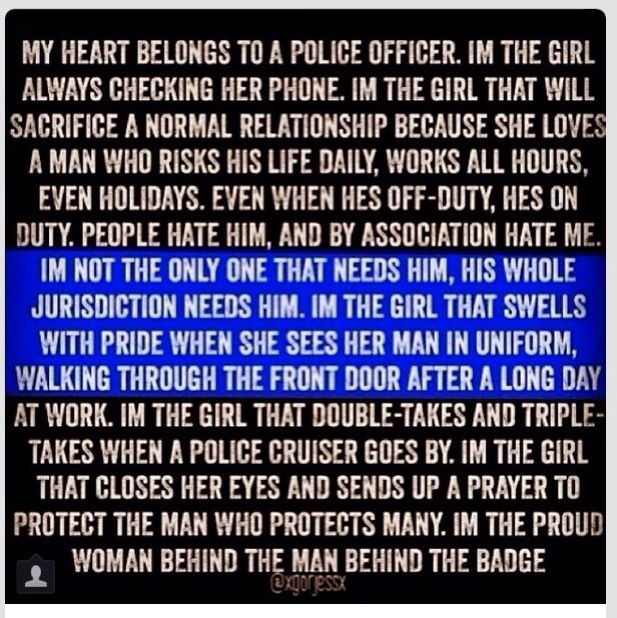 I\'m the proud woman behind the man behind the badge ...
