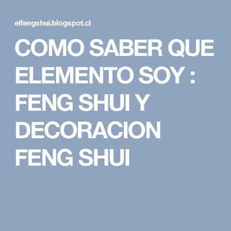 COMO SABER QUE ELEMENTO SOY  FENG SHUI Y DECORACION FENG SHUI