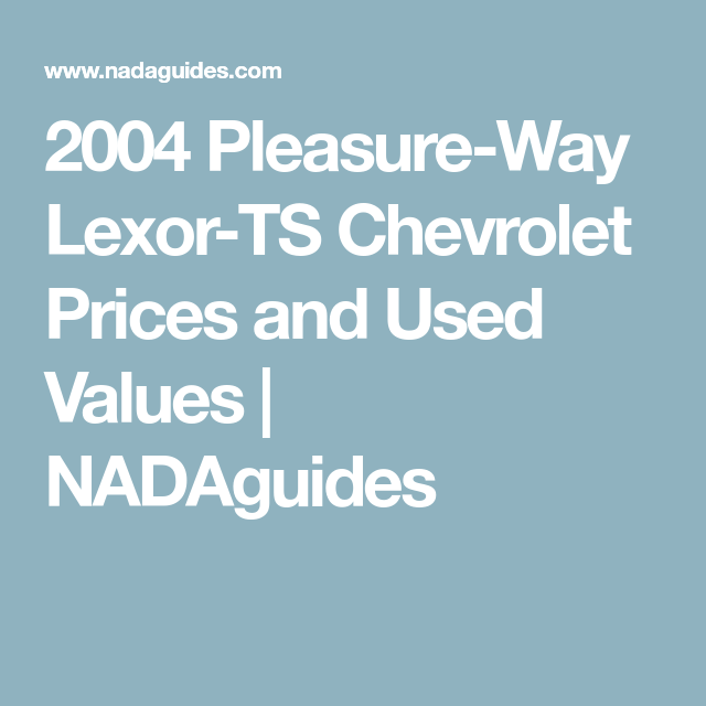 f1a9d444cd86be 2004 Pleasure-Way Lexor-TS Chevrolet Prices and Used Values ...