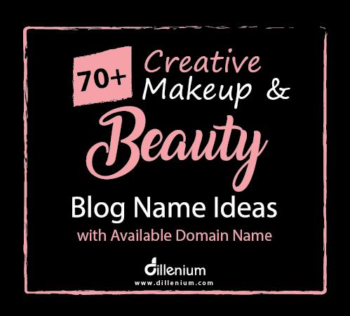 70 Creative Makeup And Beauty Blog Name Ideas With Domain Names Beauty Blog Name Ideas Makeup Business Names Makeup Artist Names