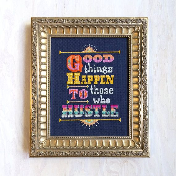 Good Things Happen to Those Who Hustle - Cross stitch sampler pattern PDF - Instant download