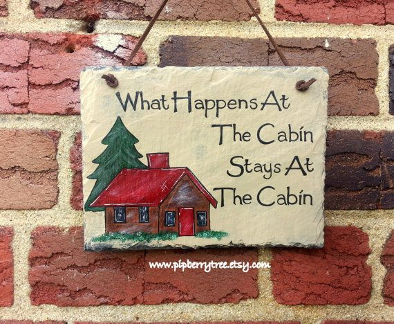 Decorative Slate Signs Endearing What Happens At The Cabin Stays At The Cabin Hand Painted Decorating Inspiration