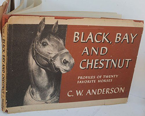 Black, Bay and Chestnut: Profiles of Twenty-Favorite Horses by C. W Anderson http://www.amazon.com/dp/B000859XZA/ref=cm_sw_r_pi_dp_9Uruub154GA98