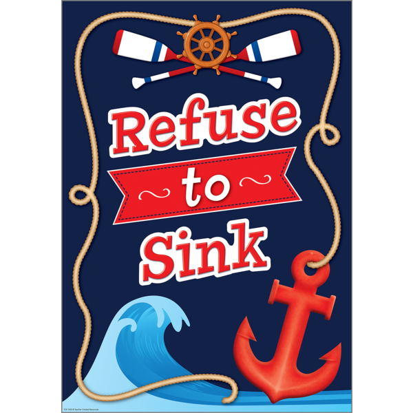 Refuse To Sink Positive Poster In 2020 Nautical Classroom Theme Nautical Classroom Sailing Classroom Theme