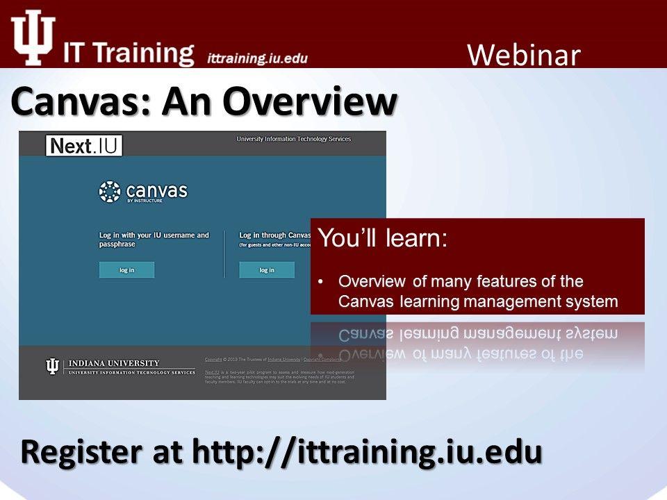 Canvas: An Overview Register now at http://www.ittraining.iu.edu