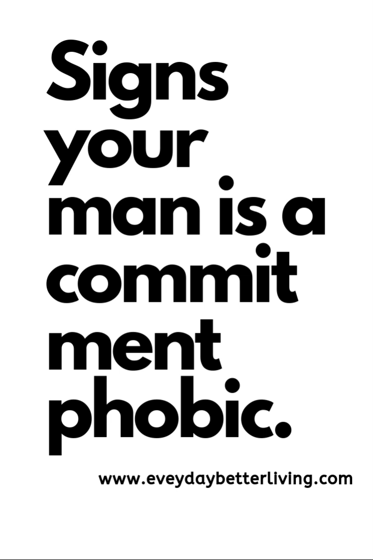 Dating a commitment phobic boyfriend