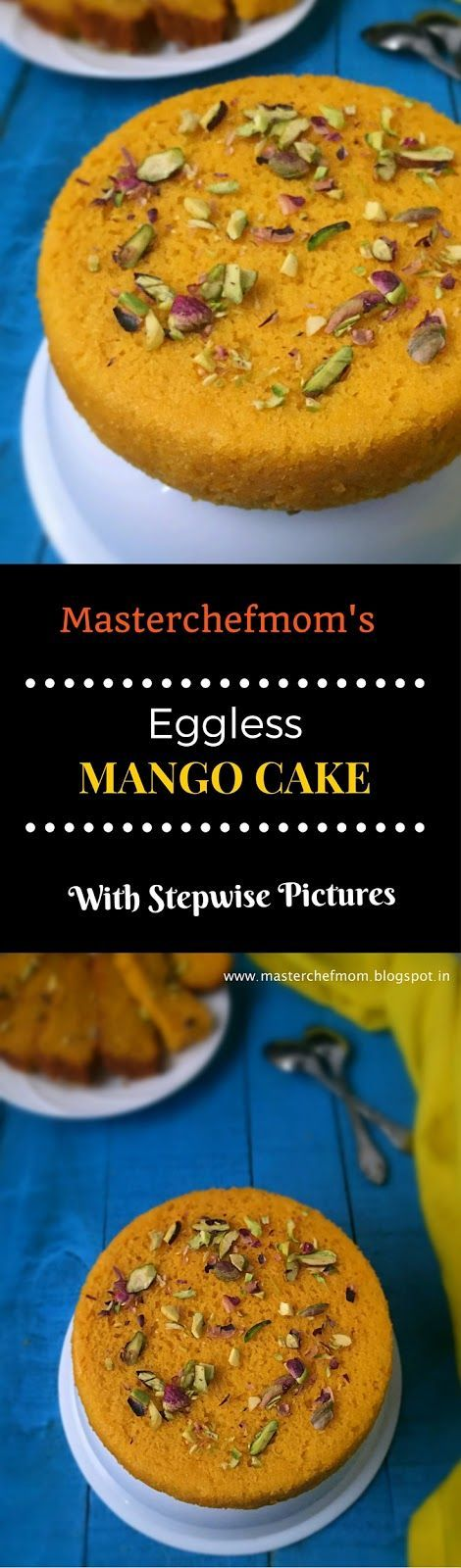 MASTERCHEFMOM: Eggless Mango Cake | How to Make a Delicious Mango Cake at Home | Easy Recipe | Stepwise Pictures by Masterchefmom