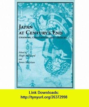 Japan at centurys end changes challenges and choices japan at centurys end changes challenges and choices 9781895686913 hugh millward james morrison isbn 10 1895686911 isbn 13 978 1895686913 fandeluxe PDF