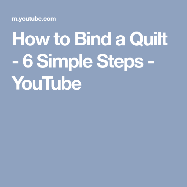 How To Bind A Quilt - 6 Simple Steps - YouTube