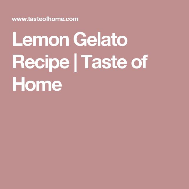 Lemon Gelato Recipe | Taste of Home