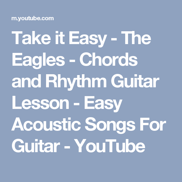 Take it Easy - The Eagles - Chords and Rhythm Guitar Lesson - Easy ...