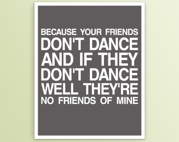 If They Don T Dance Quote Dance Poster Safety Dance Dance Quotes