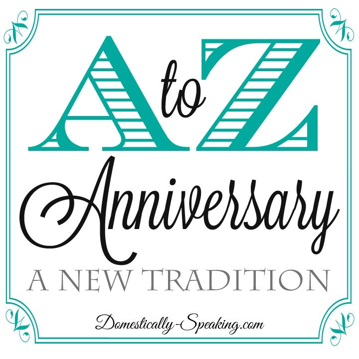 Traditional Gift For 15th Wedding Anniversary: A To Z A New Anniversary Tradition