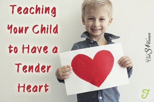 You can teach your child to have a tender heart in many different ways....