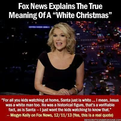 Megan Kelly, of FOXNews Making a comment like this is disgraceful!  Talk about an appeal to racism.