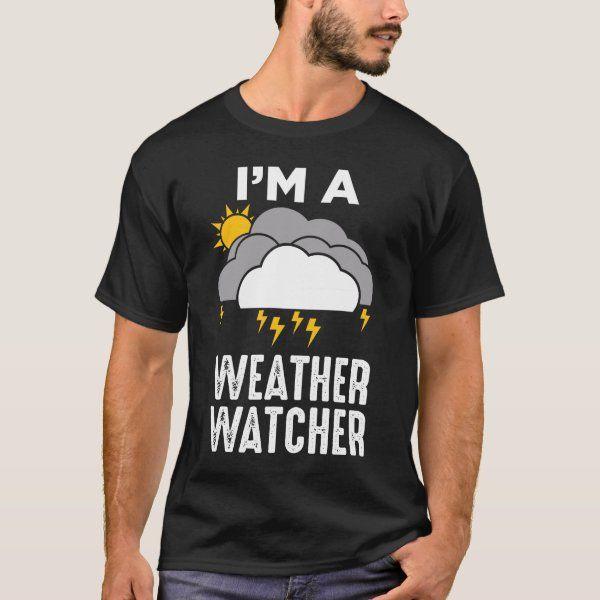 Meteorologist Weather Weatherman Meteorology T-Shirt   Zazzle.com in 2021    T shirt, Shirts, Meteorologist