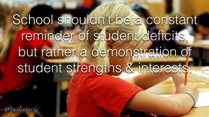 School shouldn't be a constant reminder of student deficits; but rather a celebration of student strengths. #edchat pic.twitter.com/lPXSvTEiF8